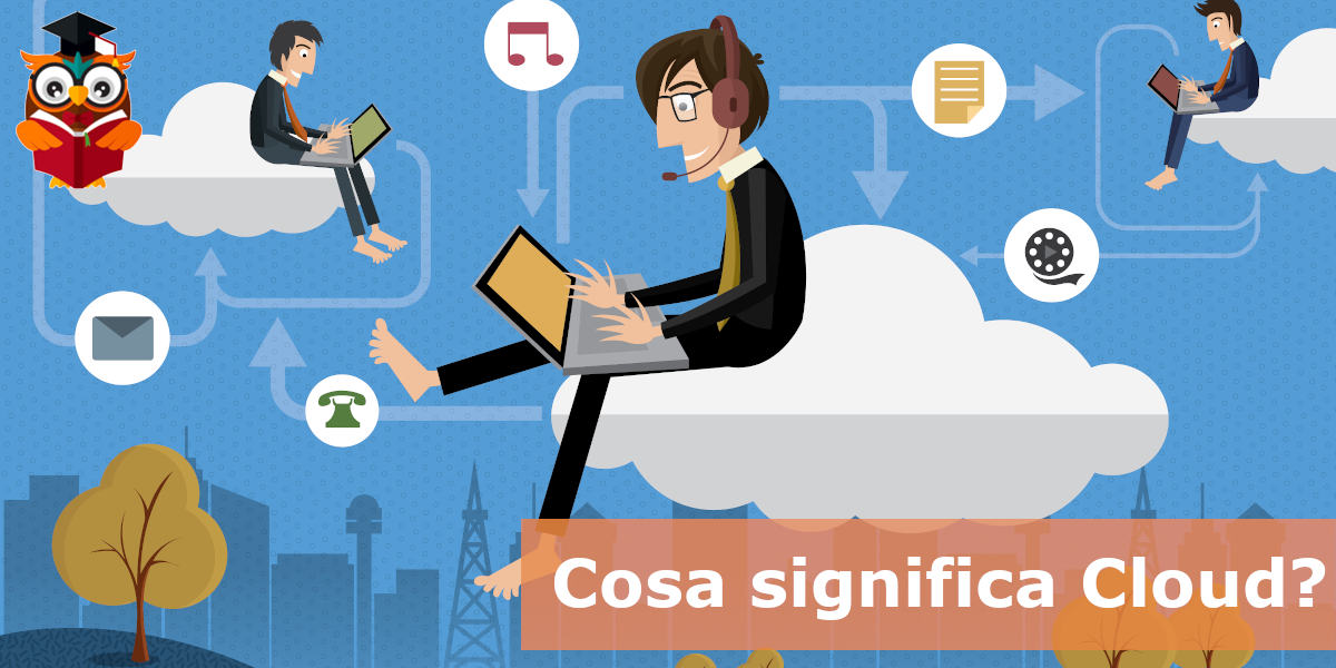 Cosa significa Cloud