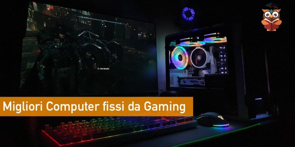 migliori computer fissi da gaming