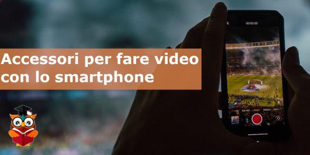 Accessori per fare video con smartphone