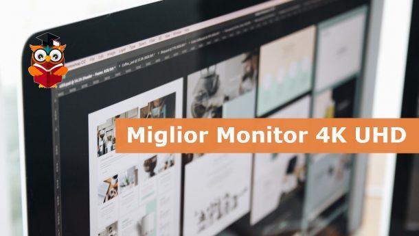 miglior monitor 4k uhd