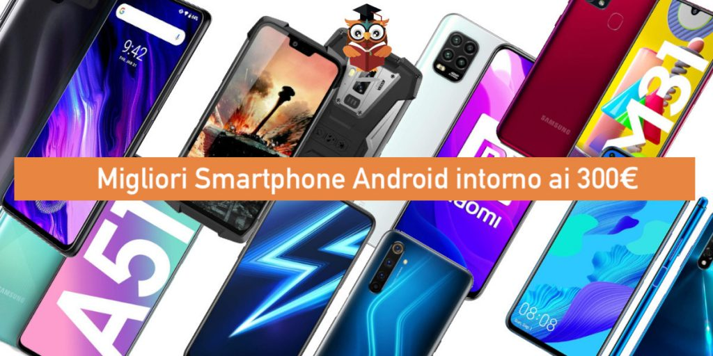 Miglior Smartphone Android 300 euro