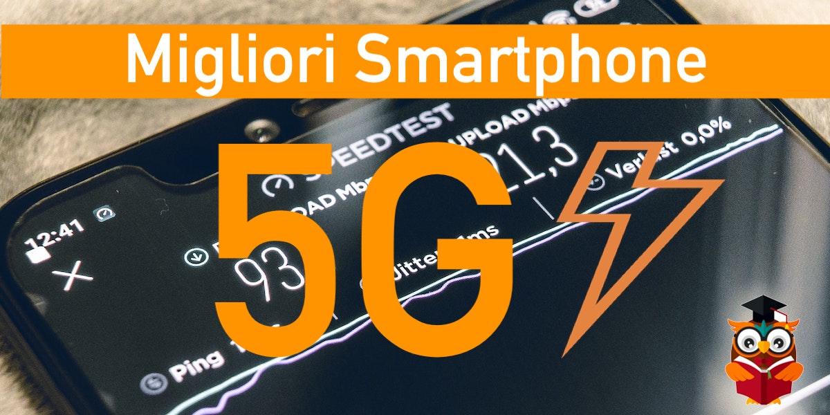Migliori Smartphone 5G Ready