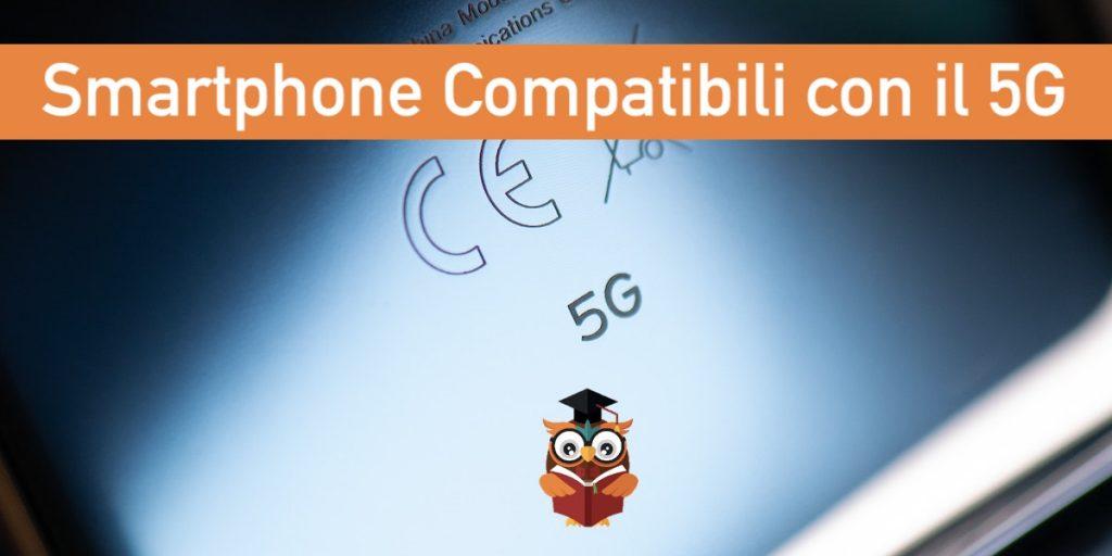 Smartphone compatibili con il 5G