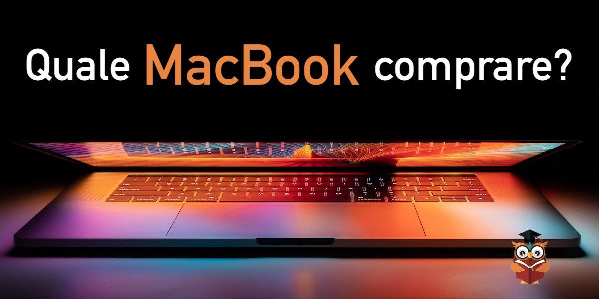 Quale MacBook comprare nel 2021